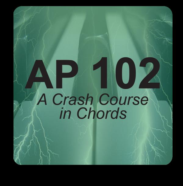 AP 102: A Crash Course in Chords