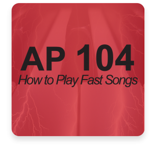 AP 104: How to Play Fast Songs DVD Course Set (Includes Online Access)