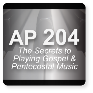 AP 204: The Secrets to Understanding Pentecostal & Gospel Music DVD Course Set (Includes Online Access)